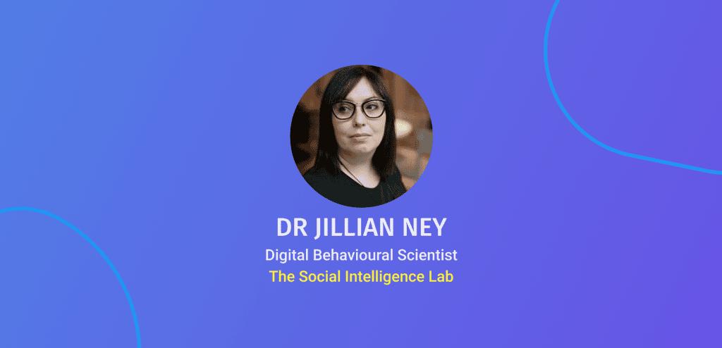 INTERVIEW SERIES: Dr Jillian Ney, Digital Behavioural Scientist